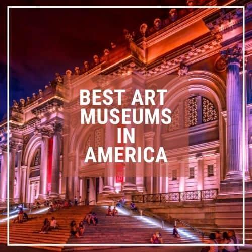Dotted Globe USA Travel Blog Art Architecture Best Art Museums USA